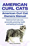 American Curl Cats. American Curl Cats care, personality, grooming, health and feeding. American Curl Cat Owners Manual. (English Edition)